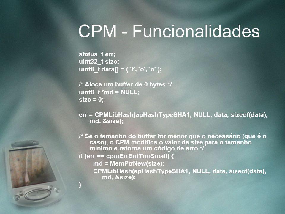 CPM - Funcionalidades status_t err; uint32_t size;