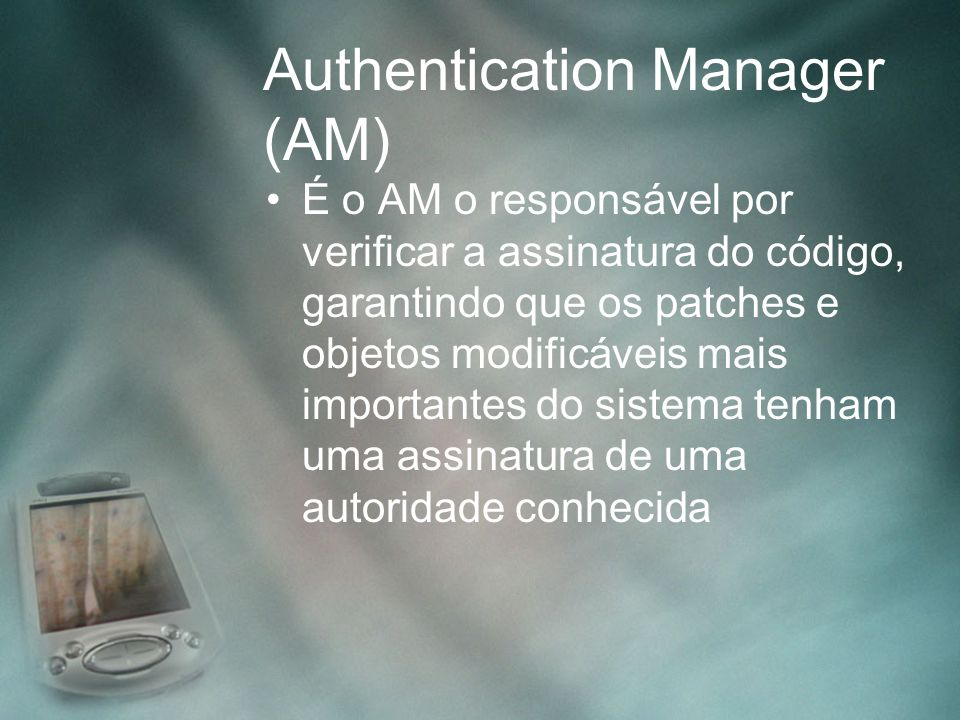 Authentication Manager (AM)