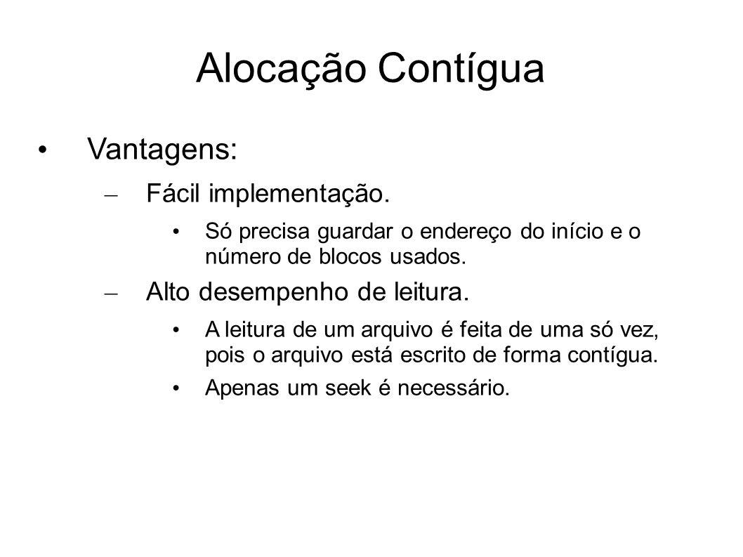 Alocação Contígua Vantagens: Fácil implementação.