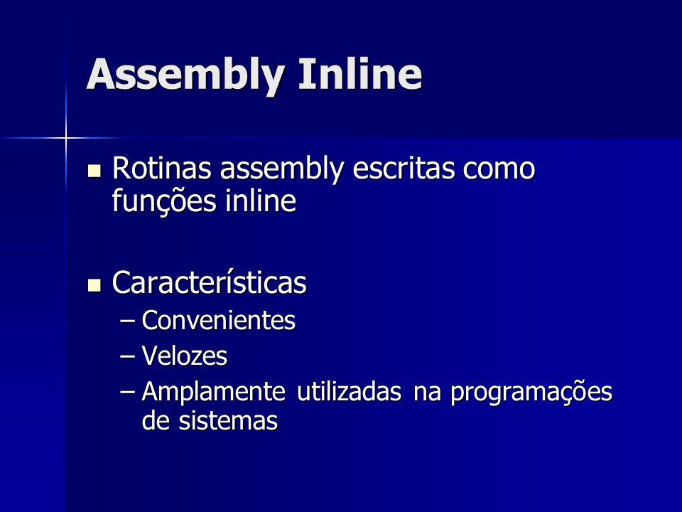 Assembly Inline Rotinas assembly escritas como funções inline