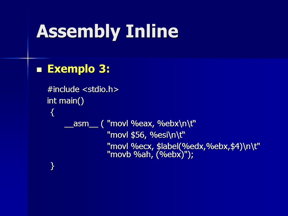 Assembly Inline Exemplo 3: int main() {