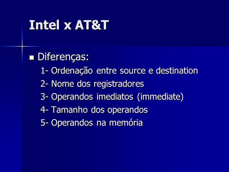 Intel x AT&T Diferenças: 1- Ordenação entre source e destination