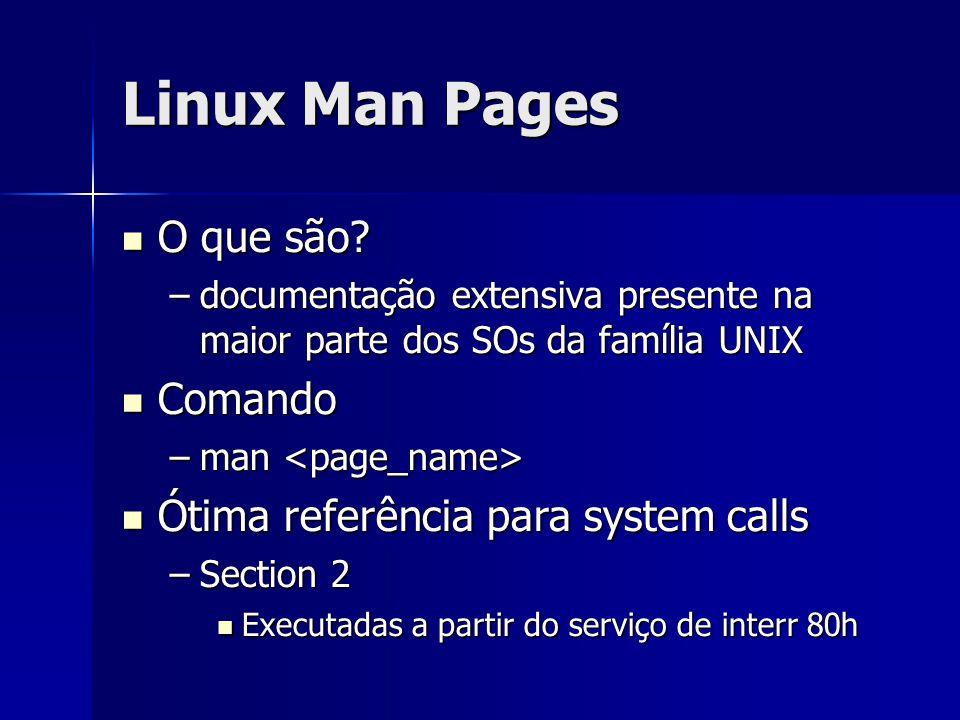 Linux Man Pages O que são Comando Ótima referência para system calls