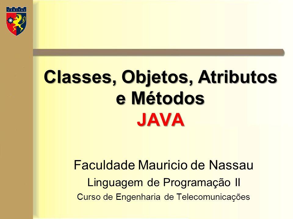 Classes, Objetos, Atributos e Métodos JAVA