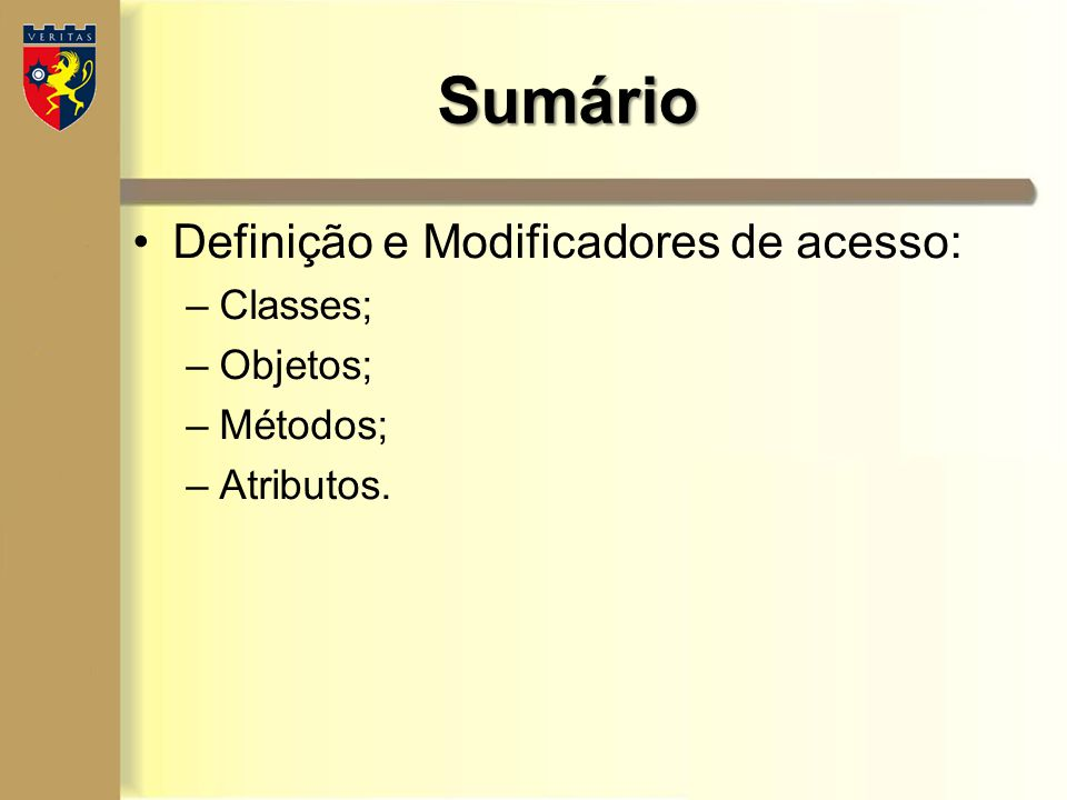Sumário Definição e Modificadores de acesso: Classes; Objetos;