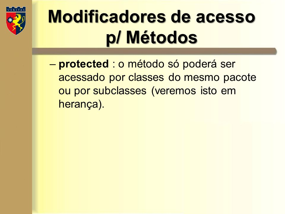 Modificadores de acesso p/ Métodos