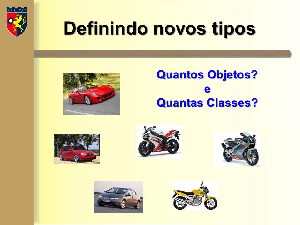 Definindo novos tipos Quantos Objetos e Quantas Classes