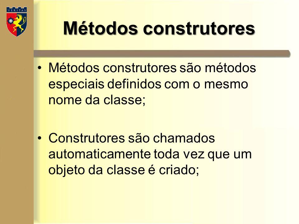 Métodos construtores Métodos construtores são métodos especiais definidos com o mesmo nome da classe;