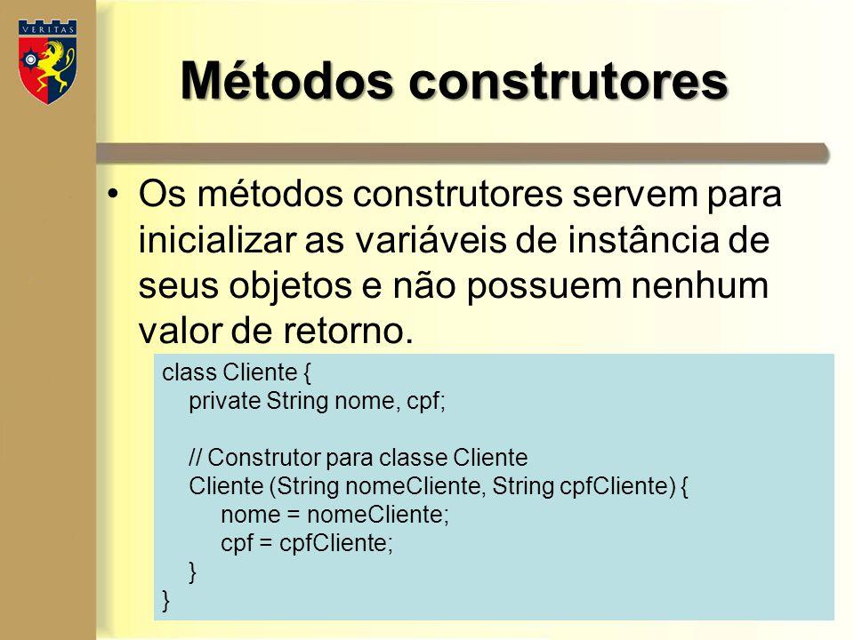 Métodos construtores Os métodos construtores servem para inicializar as variáveis de instância de seus objetos e não possuem nenhum valor de retorno.