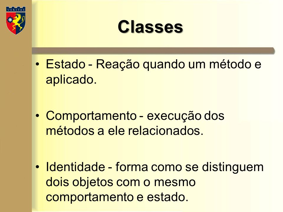Classes Estado - Reação quando um método e aplicado.