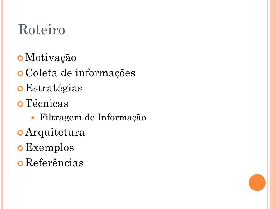 Roteiro Motivação Coleta de informações Estratégias Técnicas