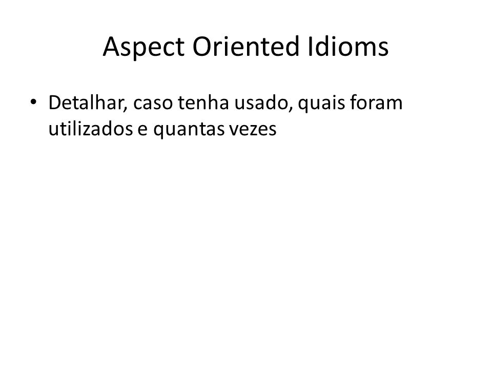 Aspect Oriented Idioms