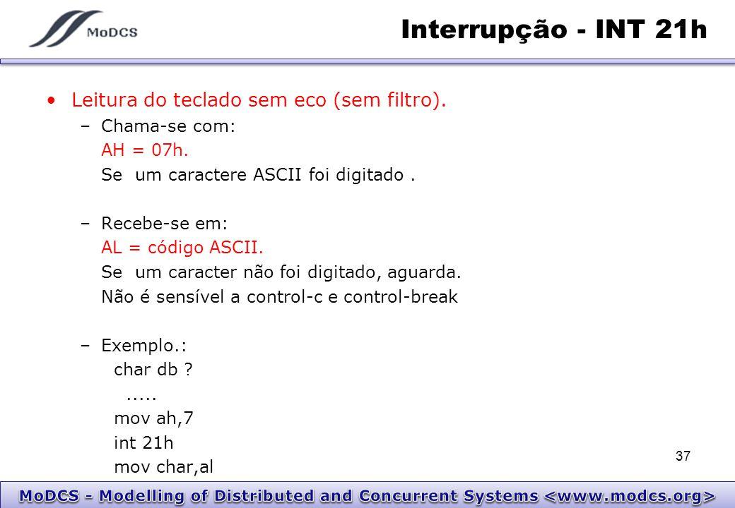 Interrupção - INT 21h Leitura do teclado sem eco (sem filtro).
