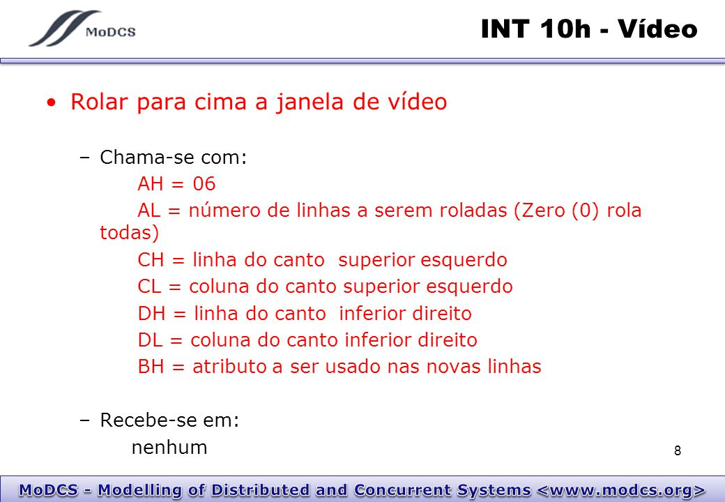INT 10h - Vídeo Rolar para cima a janela de vídeo Chama-se com: