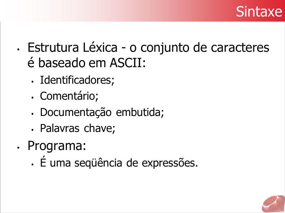Sintaxe Estrutura Léxica - o conjunto de caracteres é baseado em ASCII: Identificadores; Comentário;