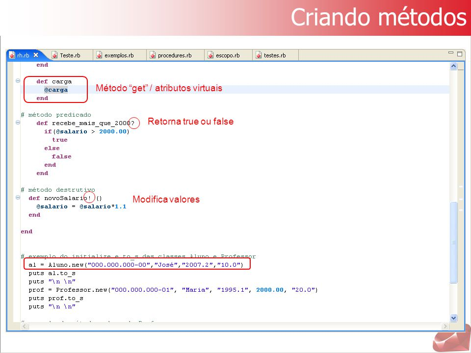 Criando métodos Método get / atributos virtuais