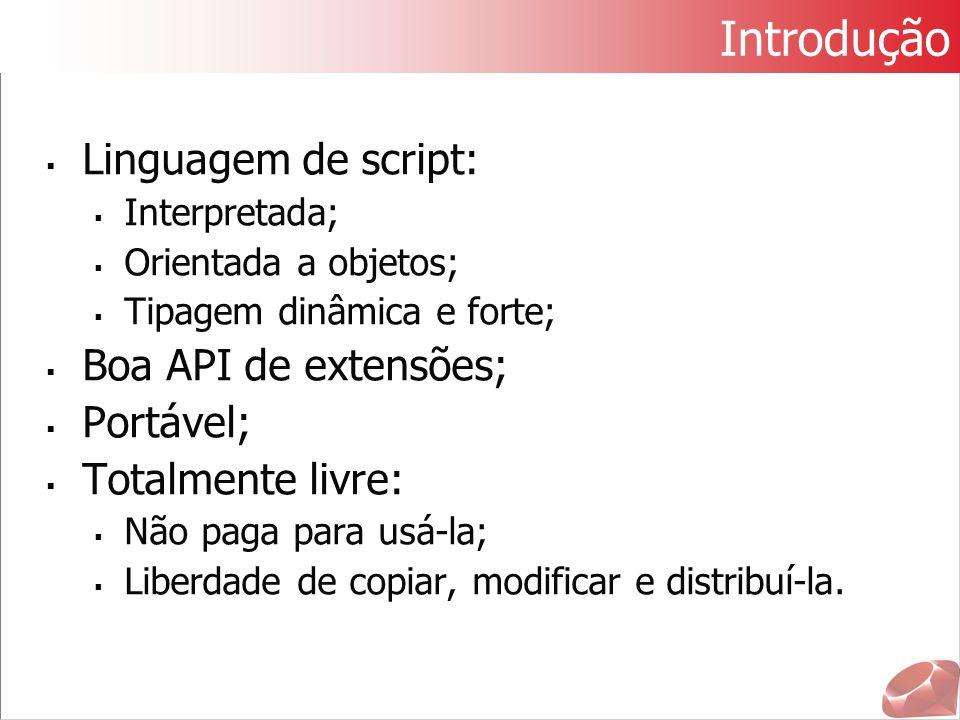Introdução Linguagem de script: Boa API de extensões; Portável;