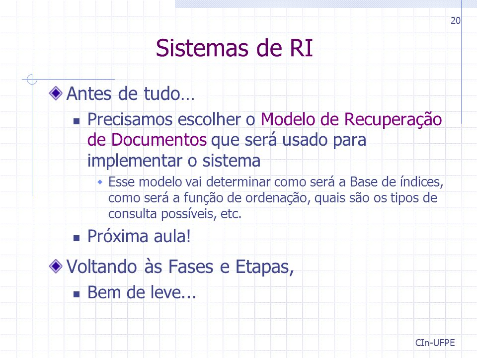 Sistemas de RI Antes de tudo… Voltando às Fases e Etapas,