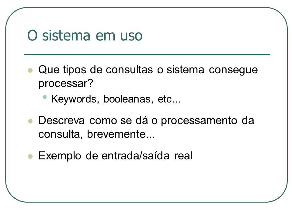 O sistema em uso Que tipos de consultas o sistema consegue processar