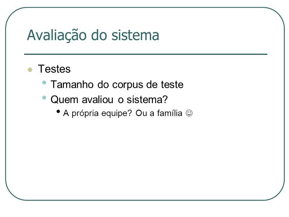 Avaliação do sistema Testes Tamanho do corpus de teste