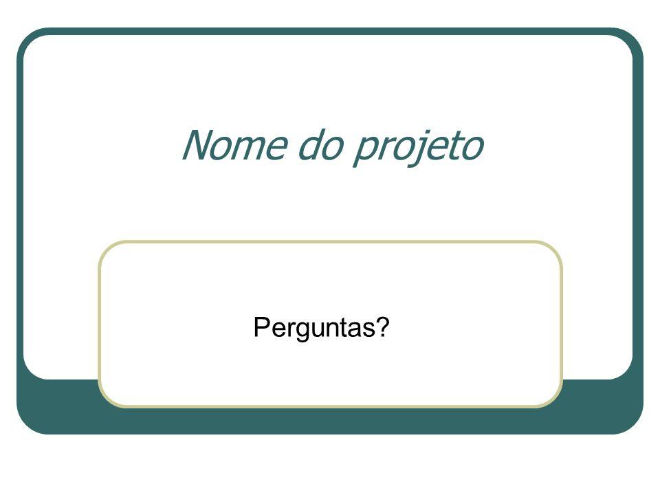 Nome do projeto Perguntas
