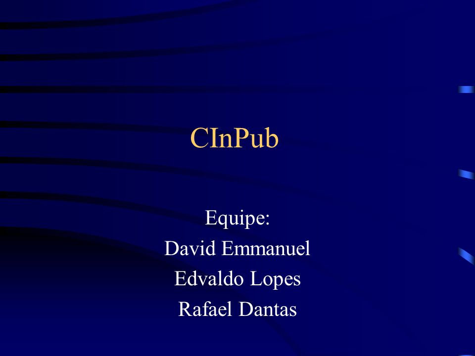 Equipe: David Emmanuel Edvaldo Lopes Rafael Dantas