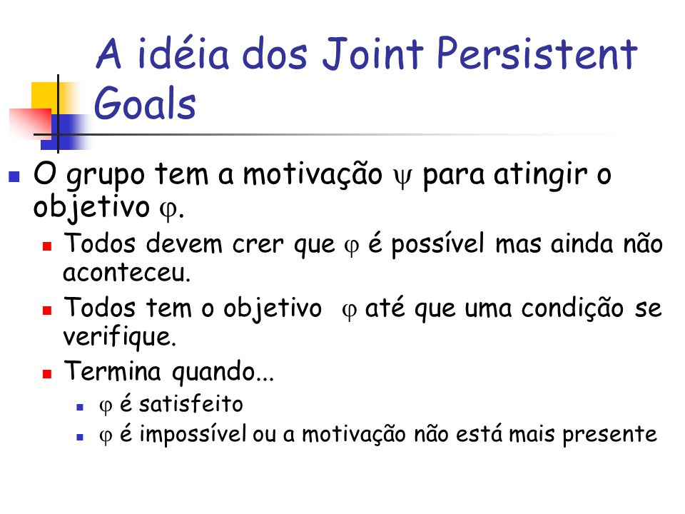 A idéia dos Joint Persistent Goals
