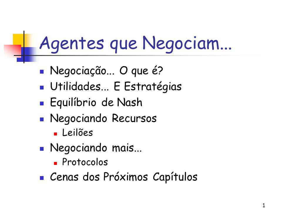 Agentes que Negociam... Negociação... O que é