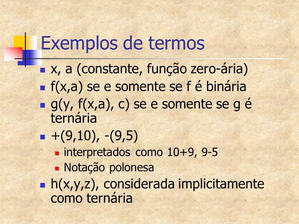 Exemplos de termos x, a (constante, função zero-ária)