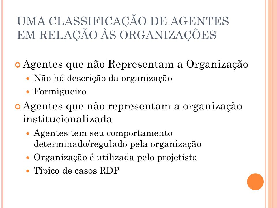 UMA CLASSIFICAÇÃO DE AGENTES EM RELAÇÃO ÀS ORGANIZAÇÕES