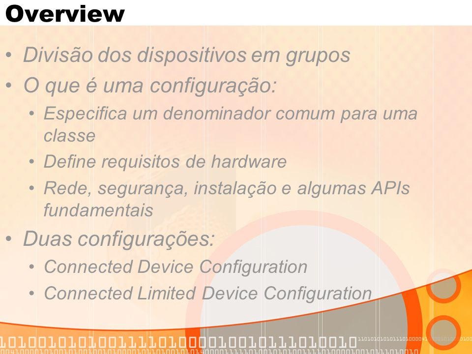 Overview Divisão dos dispositivos em grupos O que é uma configuração:
