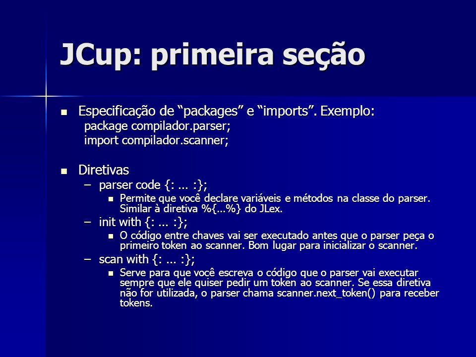 JCup: primeira seção Especificação de packages e imports . Exemplo: