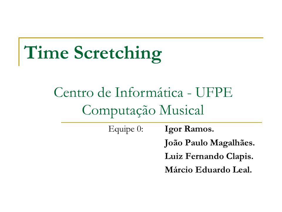 Centro de Informática - UFPE Computação Musical
