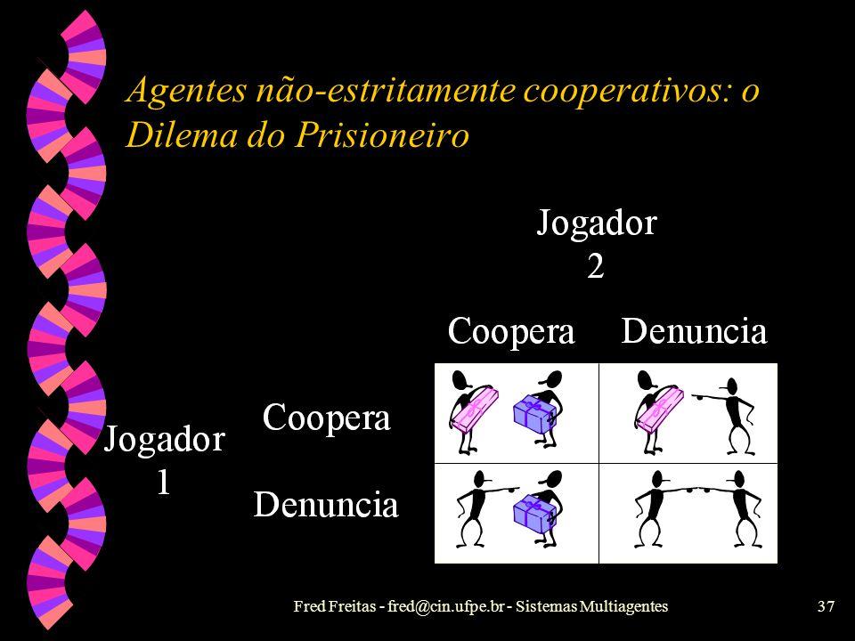 Agentes não-estritamente cooperativos: o Dilema do Prisioneiro