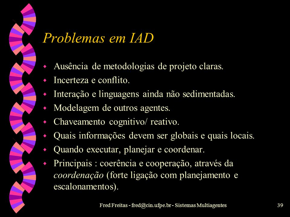 Fred Freitas - fred@cin.ufpe.br - Sistemas Multiagentes