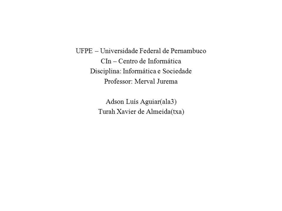 UFPE – Universidade Federal de Pernambuco CIn – Centro de Informática