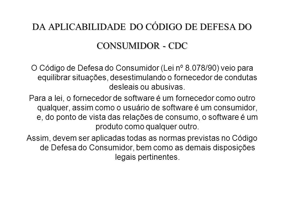 DA APLICABILIDADE DO CÓDIGO DE DEFESA DO CONSUMIDOR - CDC
