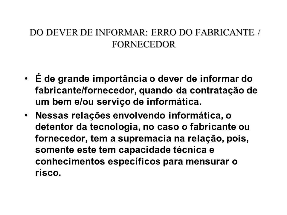 DO DEVER DE INFORMAR: ERRO DO FABRICANTE / FORNECEDOR