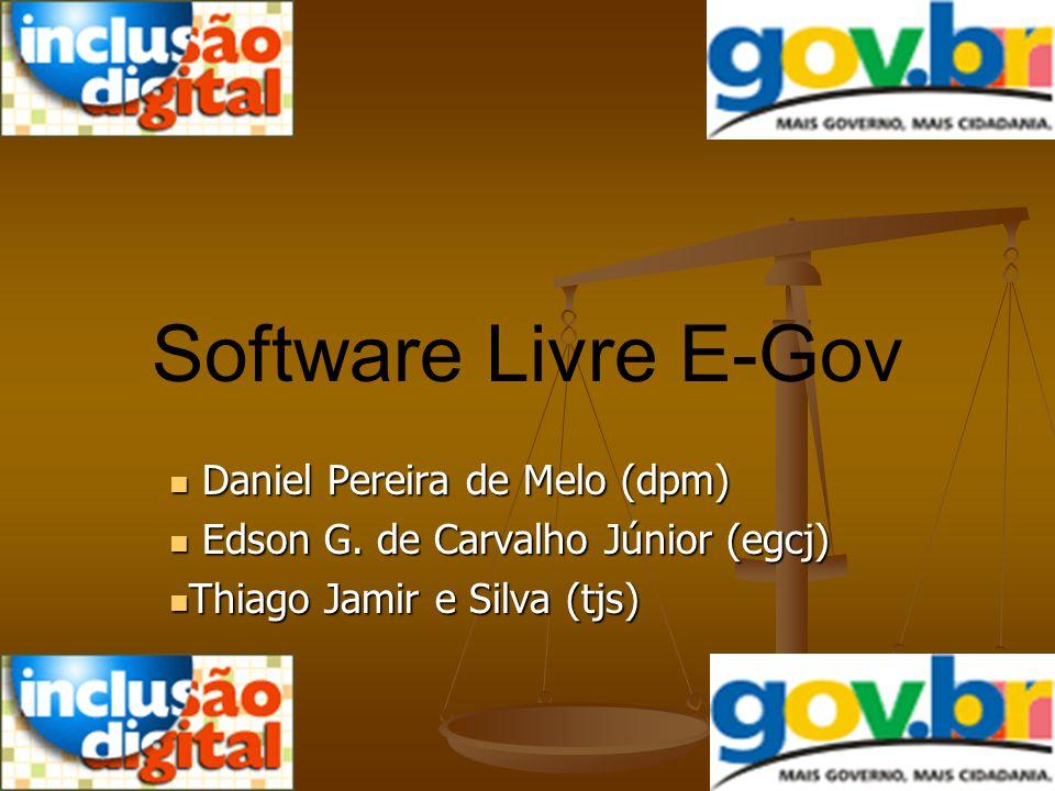 Software Livre E-Gov Daniel Pereira de Melo (dpm)