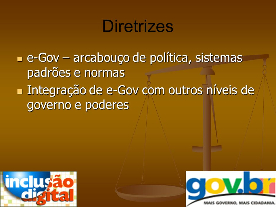 Diretrizes e-Gov – arcabouço de política, sistemas padrões e normas