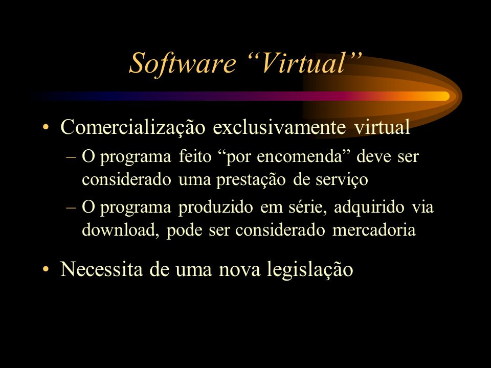 Software Virtual Comercialização exclusivamente virtual