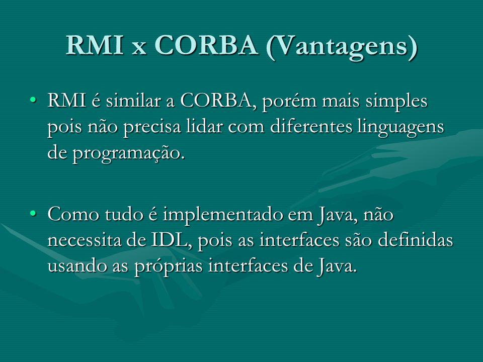 RMI x CORBA (Vantagens)