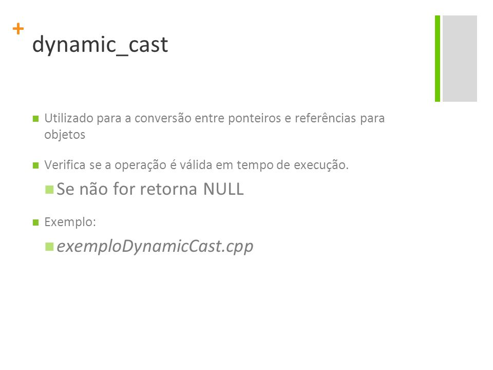 dynamic_cast Se não for retorna NULL exemploDynamicCast.cpp