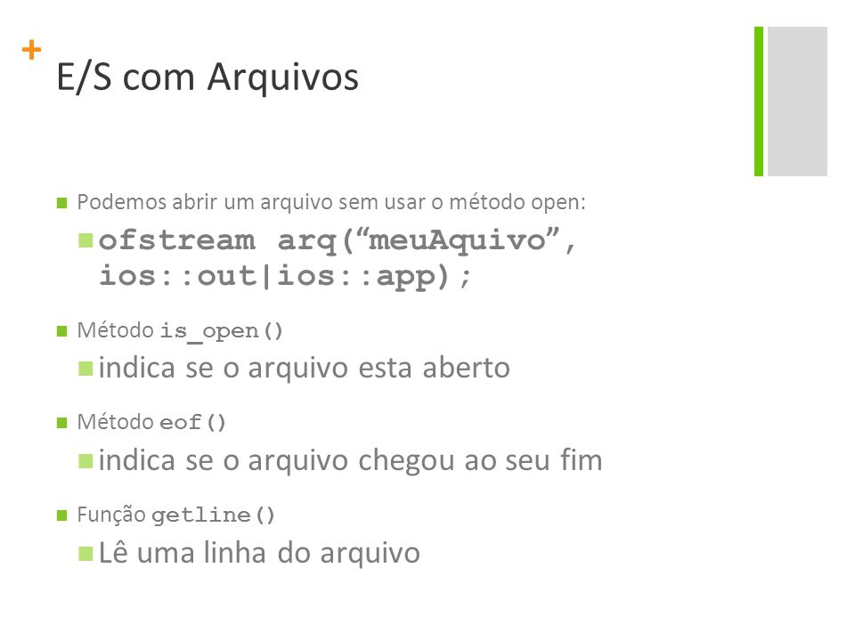 E/S com Arquivos ofstream arq( meuAquivo , ios::out|ios::app);