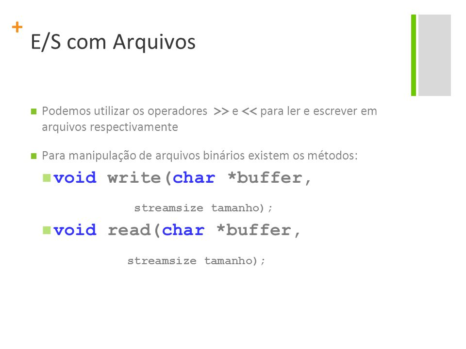 E/S com Arquivos void write(char *buffer, void read(char *buffer,