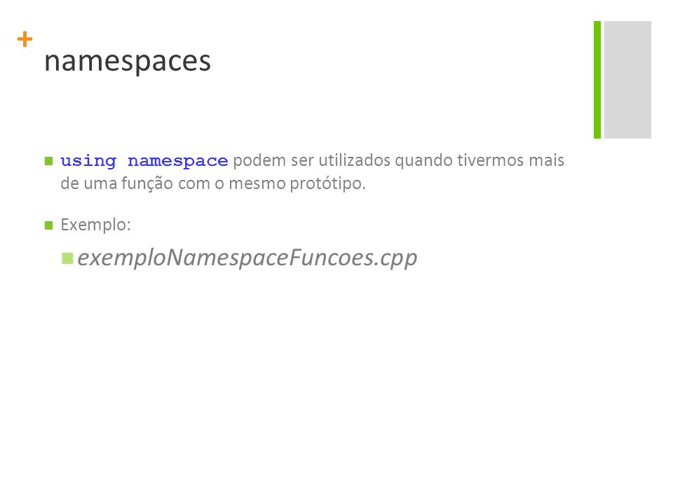 namespaces exemploNamespaceFuncoes.cpp