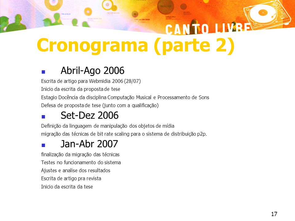 Cronograma (parte 2) Abril-Ago 2006 Set-Dez 2006 Jan-Abr 2007