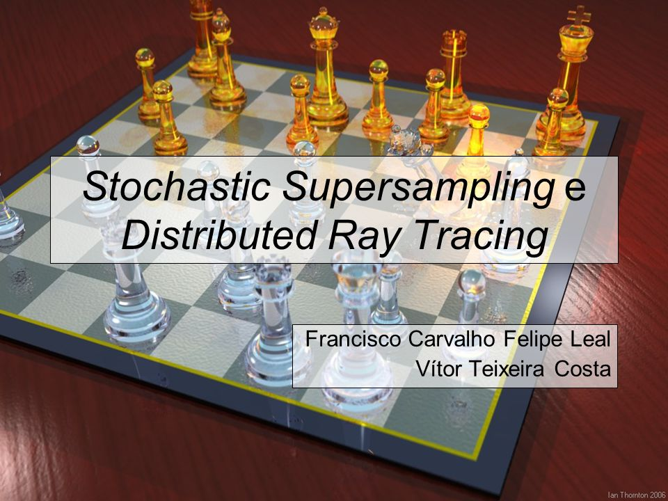 Stochastic Supersampling e Distributed Ray Tracing
