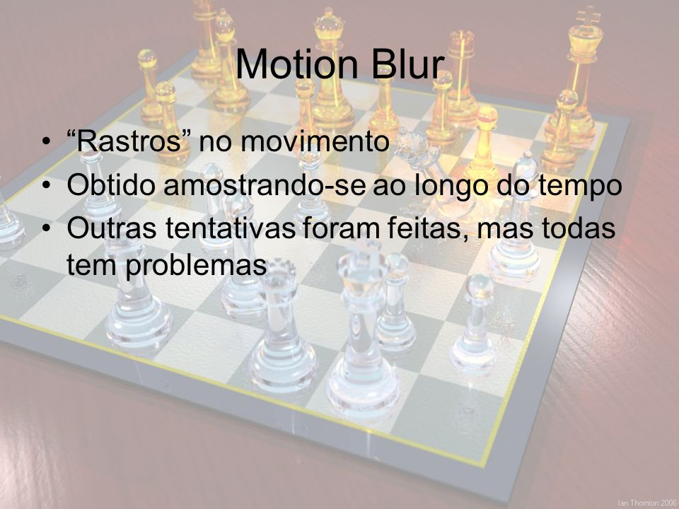 Motion Blur Rastros no movimento