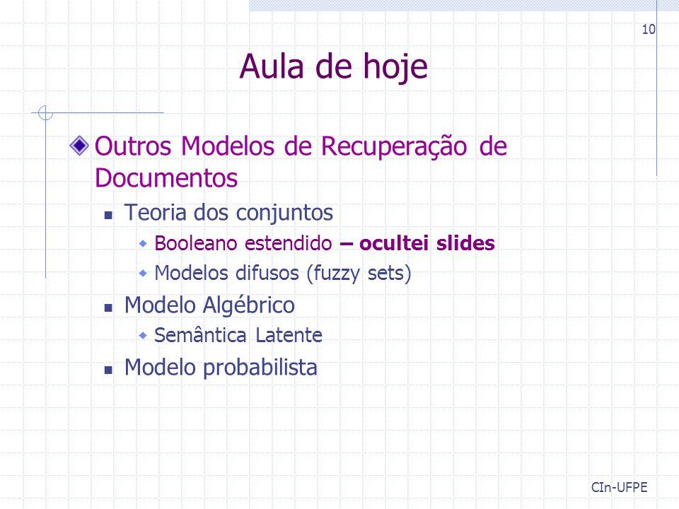 Aula de hoje Outros Modelos de Recuperação de Documentos